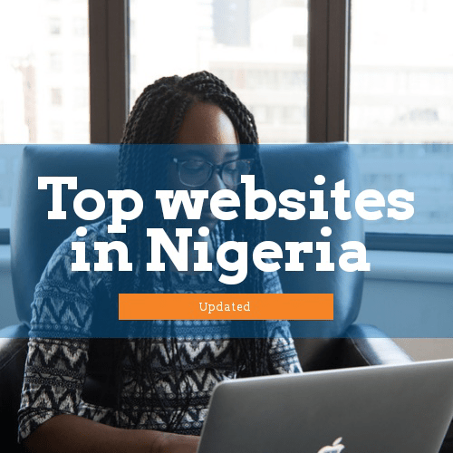 Top 30 Most Visited Websites in Nigeria (2019 Research)
