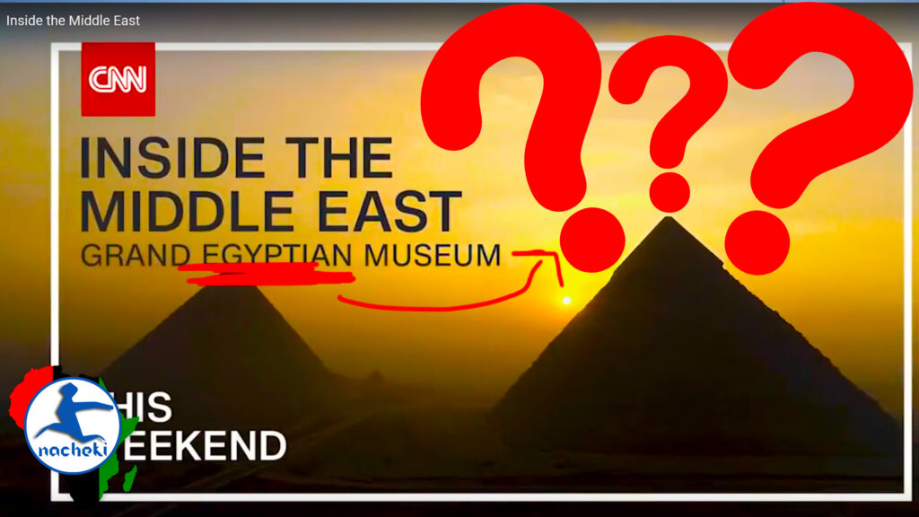 CNN Perpetuates Falsehood that Egypt is not in Africa But in the Middle East in Latest Show