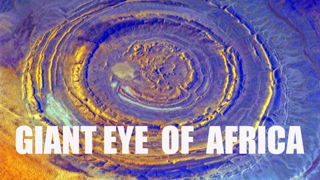 Unsolved Mystery of the Giant God Eye of Africa