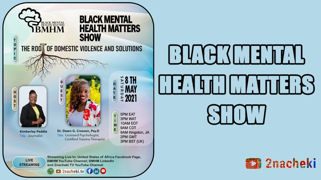 Black Mental Health Matters Show: The Root of Domestic Violence and the Solutions