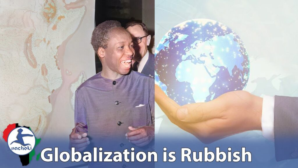 That Time Nyerere Warned us Globalization is Rubbish Way to Exploit Africa
